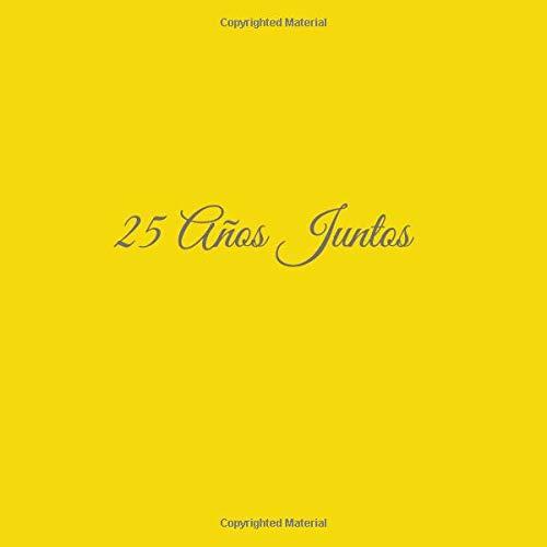 Libro De Visitas 25 años juntos para Aniversário de Bodas decoracion accesorios ideas regalos eventos firmas fiesta hogar ... de Boda 21 x 21 cm Cubierta ...