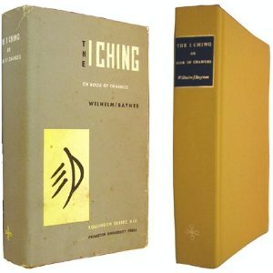 The I Ching, Or, Book Of Changes - The Richard Wilhelm Translation - Bollingen Series Xix