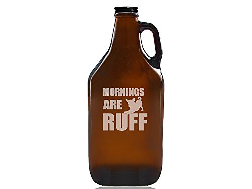 Chloe and Madison ''Mornings Are Ruff Glass'' Beer Amber Growler by Chloe and Madison