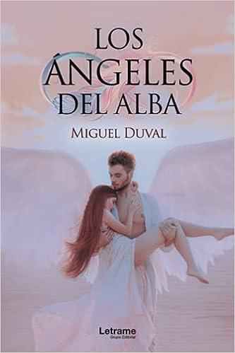 Los ángeles del alba de Miguel Duval