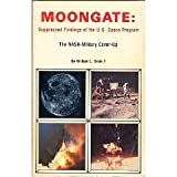 Moongate : Suppressed Findings of the U. S. Space Program: the NASA-Military Cover-up, Brian, William L., II, 0941292002