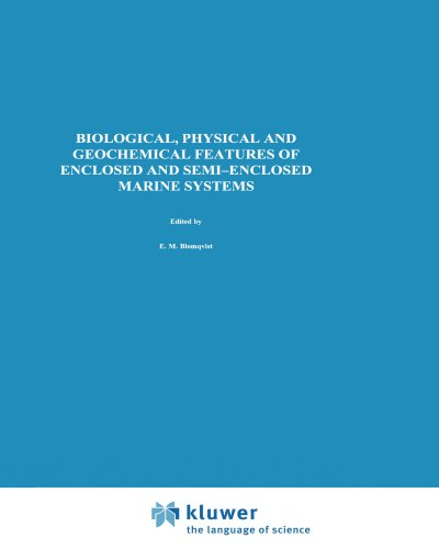 Biological, Physical and Geochemical Features of Enclosed and Semi-enclosed Marine Systems: Proceedings of the Joint BMB