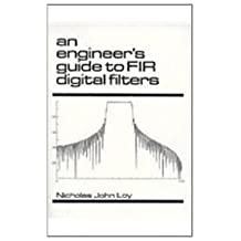 An Engineer's Guide To Fir Digital Filters