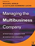 img - for Managing the Multi-Business Company: Strategic Issues for Diversified Groups book / textbook / text book