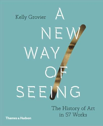 New Way of Seeing: The History of Art in 57 Works