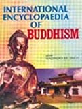 International Encyclopaedia of Buddhism, Nagendra K. Singh, 8174881565