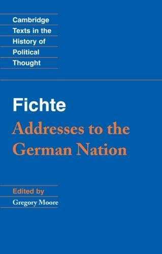Fichte: Addresses to the German Nation (Cambridge Texts in the History of Political Thought)
