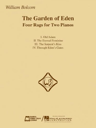 Download The Garden of Eden: Four Rags for Two Pianos[ THE GARDEN OF EDEN: FOUR RAGS FOR TWO PIANOS ] by Bolcom, William (Author) Nov-01-06[ Paperback ] ebook