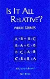 Is It All Relative? : A Play on Plato's Theaetetus, Grimes, Pierre, 0964819104