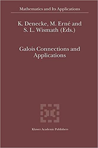 Galois Connections and Applications (Mathematics and Its