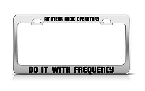MaolinLicensF Amateur Radio Operators Do It with Frequency Custom License Plate Frame Funny Metal Car Tag Holder Fun, Thanksgiving Day Gifts 2 Hole and Svrews