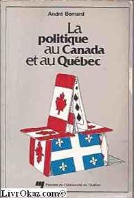La vie politique au Québec et au Canada par André Bernard (II)