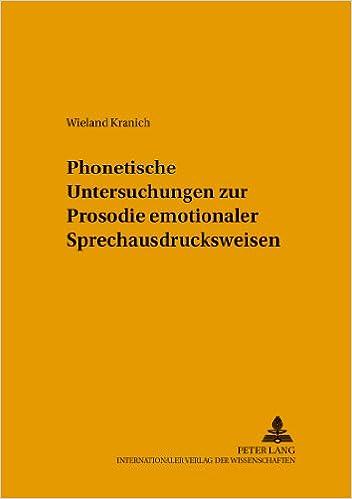 Ipod- ja kirjan lataukset Phonetische Untersuchungen zur Prosodie emotionaler Sprechausdrucksweisen (Hallesche Schriften zur Sprechwissenschaft und Phonetik) (German Edition) PDF iBook