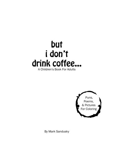 Download but i don't drink coffee...: A Children's Book For Adults PDF