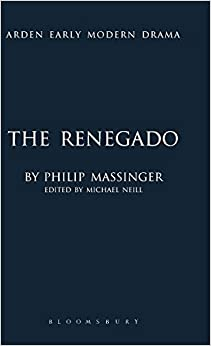 The Renegado, or, The Gentleman of Venice (Arden Early Modern Drama)