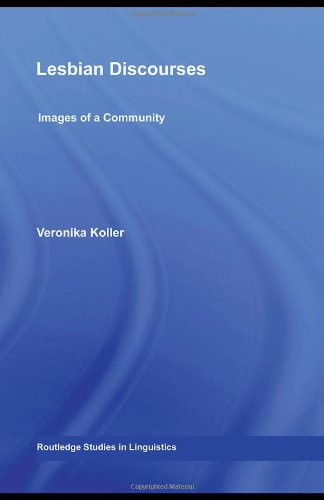 Lesbian Discourses: Images of a Community (Routledge Studies in Linguistics)