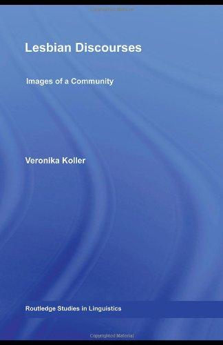Lesbian Discourses: Images of a Community (Routledge Studies in Linguistics)
