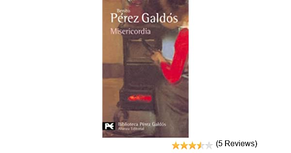 Misericordia El Libro De Bolsillo - Bibliotecas De Autor - Biblioteca Pérez Galdós: Amazon.es: Pérez Galdós, Benito: Libros
