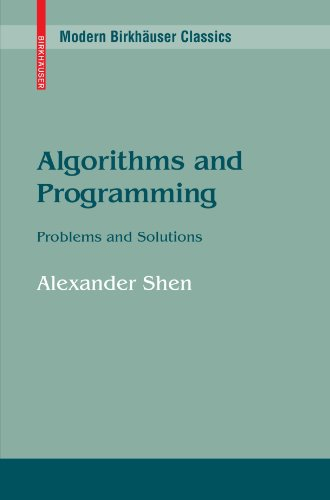 Algorithms and Programming: Problems and Solutions (Modern Birkhäuser Classics) by Birkhäuser
