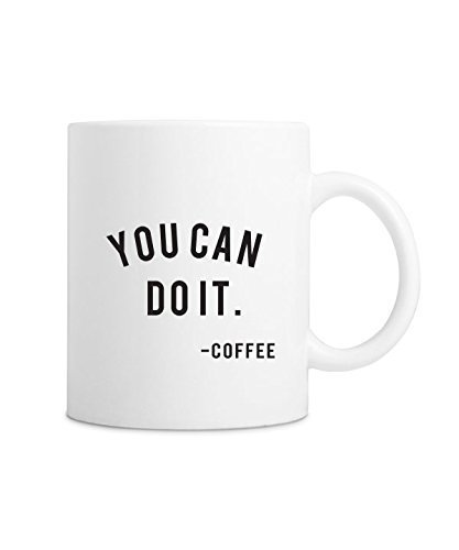 You Can Do It  Coffee Quote Mug You Can Do It Coffee Mug, Ceramic