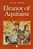 Eleanor of Aquitaine : Queen and Legend, Owen, D. D., 0631170723
