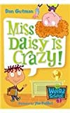 Miss Daisy Is Crazy!, Dan Gutman, 0756953243