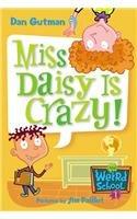 Miss Daisy Is Crazy! (My Weird School)