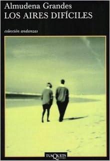 Los Aires Difíciles Novela Tapa Blanda By Grandes