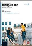Français.ado. Méthode de français. Livre de l'élève-Apprentissage individuel. Per le Scuole superiori. Con CD Audio formato MP3: 2