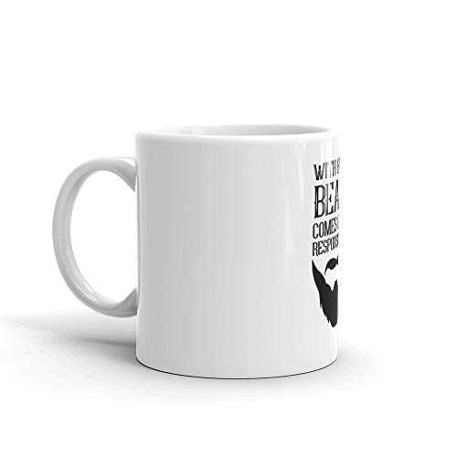 With Great Beard Comes Great Responsibility. 11 Oz Ceramic Glossy Gift For Coffee Lovers Quote Mug Gifts For Men & -