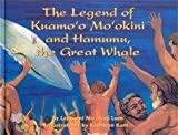 The Legend of Kuamo'o Mo'okini and Hamumu the Great Whale, Leimomi o. Kamahae Kuamoo Mookini Lum, 1581780362