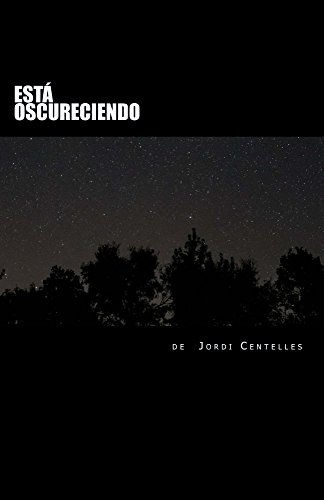 Está oscureciendo (Spanish Edition) by [Centelles, Jordi]