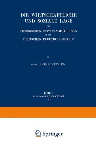 Die wirtschaftliche und soziale Lage der Technischen Privatangestellten in der Deutschen Elektroindustrie Taschenbuch – 1. Januar 1914 Richard Czwalina Springer 3642939457 Industries - Energy