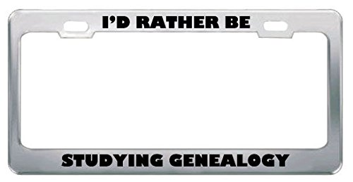 I'd Rather Be Studying Genealogy Metal License Plate for sale  Delivered anywhere in USA