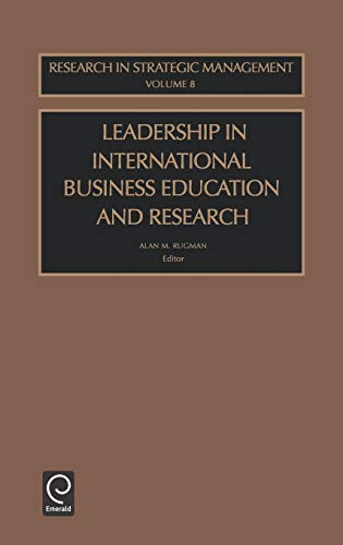 Leadership in International Business Education and Research, Volume 8 (Research in Global Strategic Management)