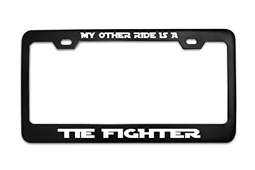 MY OTHER RIDE IS A TIE FIGHTER Star Wars Black Metal Steel License Plate Frame Tag (Steel Fighter)