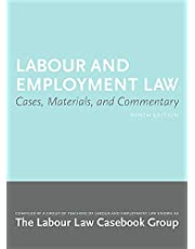 Labour and Employment Law 9/E: Cases, Materials, and Commentary
