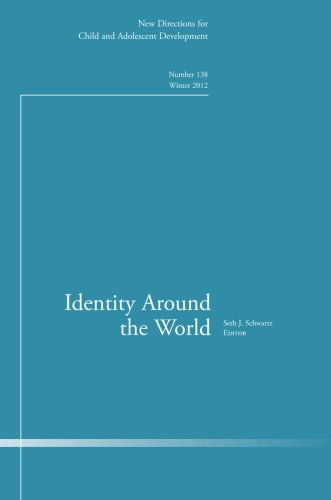 Identity Around the World: New Directions for Child and Adolescent Development, Number 138 (J-B CAD Single Issue Child & Adolescent Development)