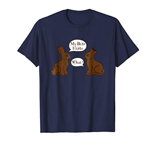 - My Butt Hurts - What - Funny Easter Bunny T-Shirt