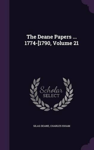 Read Online The Deane Papers ... 1774-[1790, Volume 21 PDF