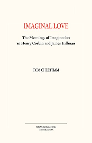 (Imaginal Love: The Meanings of Imagination in Henry Corbin and James Hillman)