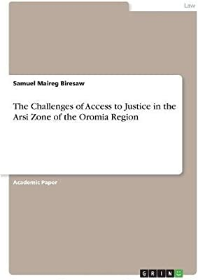 The Challenges of Access to Justice in the Arsi Zone of the