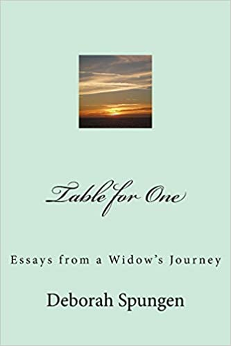 table for one essays from a widows journey deborah spungen