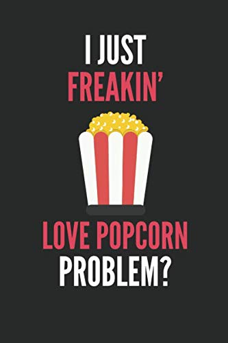 I Just Freakin' Love Popcorn: Lover's Lined Notebook Journal 110 Pages Great Gift by Devon Creative