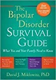 img - for The Bipolar Disorder Survival Guide, Second Edition: What You and Your Family Need to Know by David J. Miklowitz book / textbook / text book