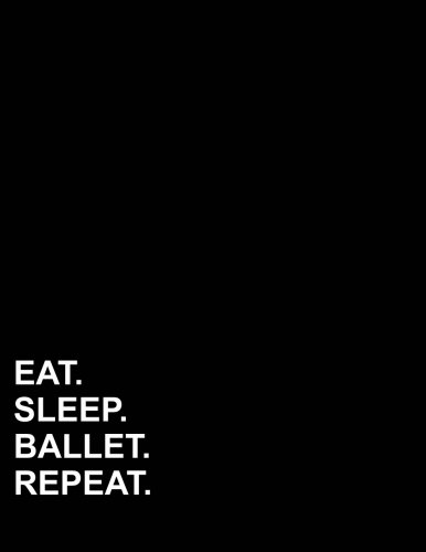 """Read Online Eat Sleep Ballet Repeat: French Ruled Notebook French Ruled Journal, French Ruled Paper, 8.5"""" x 11"""", 200 pages (Volume 20) pdf epub"""