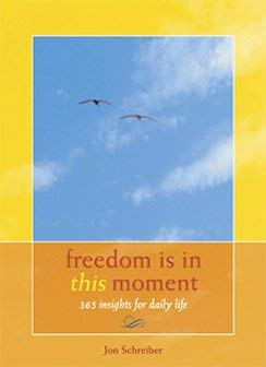 Read Online Freedom Is In This Moment: 365 Insights for Daily Life PDF