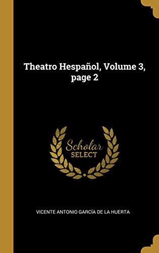 Theatro Hespañol, Volume 3, Page 2  [De La Huerta, Vicente Antonio Garcia] (Tapa Dura)