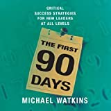 img - for The First 90 Days: Critical Success Strategies for New Leaders at All Levels Unabridged on 6 CDs [1st 90 Days] book / textbook / text book