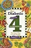 img - for Easy Diabetic Cooking with 4 Ingredients: The Smart Way to Cook Healthy book / textbook / text book